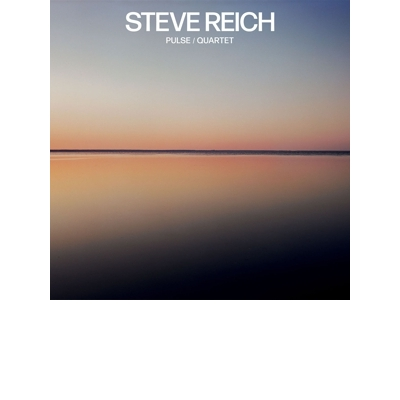 STEVE REICH: PULSE / QUARTET