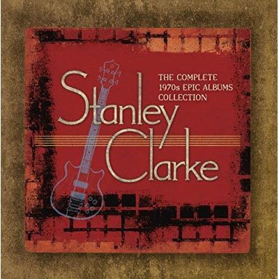 The Complete Stanley Clarke 1970's Epic Albums Collection 7CD