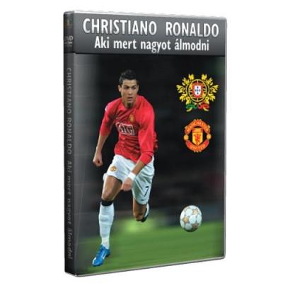 Christiano Ronaldo - Aki mert nagyot álmodni