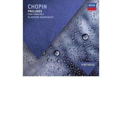 Chopin: Preludes; Piano Sonata No. 2