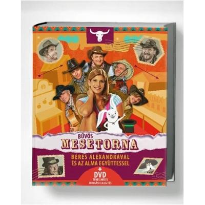 Bűvös Mesetorna - Béres Alexandrával és az Alma együttessel (DVD+mesekönyv)