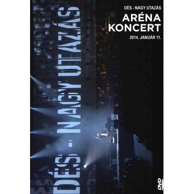 Nagy utazás (Arena Koncert DVD 2014)