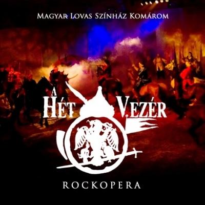 A hét vezér : Rockopera (egylemezes) DVD