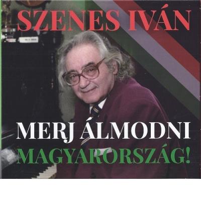 Merj álmodni Magyarország!