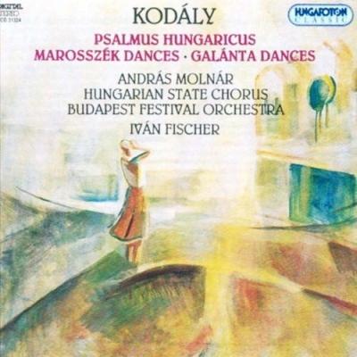 Kodály-Psalmus Hungaricus / Marosszék Dances / Galánta Dances