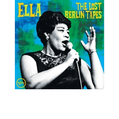 Ella: the Lost Berlin Tapes - Live At Berlin Sportpalast