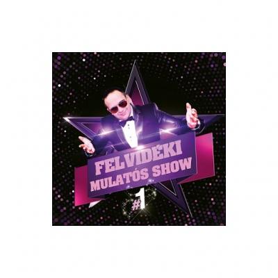 Felvidéki mulatós Show Vol 1
