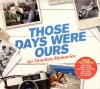 THOSE DAYS WERE OURS (60 TIMELESS MEMORIES) 3CD