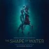 Shape of Water-A víz érintése OST