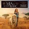 MIA AND THE WHITE LION(Mia és a fehér oroszlán)