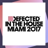 Defected In The House-Miami 2017