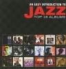 An easy introduction to Jazz-Top 18 Albums (10 CD)
