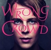 Wrong Crowd (Deuxe)