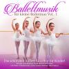 Ballettmusik Für Kleine Ballerinas Vol. 1