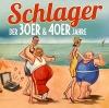 Schlager Der 30er & 40er Jahre