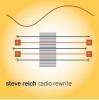 Steve Reich:Radio Rewrite