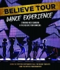 BELIEVE TOUR DANCE EXPERIENCE Blu-Ray