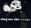 SING ME THE SONGS