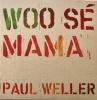 "WOO SÉ MAMA (7"", 45 RPM, Single)"