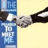 PLEASED TO MEET ME  (3 CD/LP-LTD.)