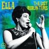 Ella: the Lost Berlin Tapes - Live At Berlin Sportpalast 2LP