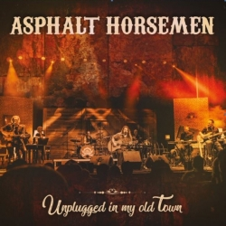 Asphalt Horsemen - Unplugged in My Old Town (CD+DVD)