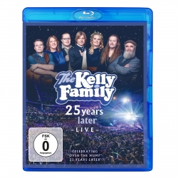 KELLY FAMILY - 25 YEARS LATER - LIVE